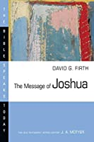 The Message of Joshua: Promise and People (The Bible Speaks Today)