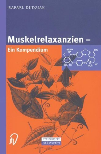 Muskelrelaxanzien: Ein Kompendium