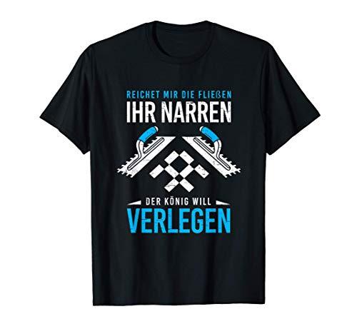 Der König Will Verlegen Fliesen Handwerker Fliesenleger T-Shirt