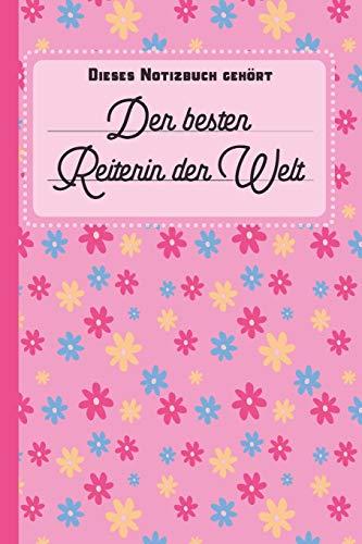 Dieses Notizbuch gehört der besten Reiterin der Welt: Reiterin Geschenk: blanko Notizbuch | Journal | To Do Liste für Reiter und Reiterinnen - über ... viel Platz für Notizen - Tolle Geschenkidee