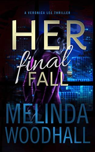 Her Final Fall: A Veronica Lee Thriller
