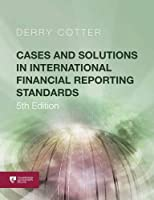 Cases and Solutions in International Financial Reporting Standards (5th Edition)