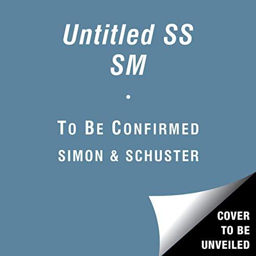 Untitled SS SM                   De :                                                                                                                                 To Be Confirmed Simon & Schuster                           Durée : 8 h et 30 min     Pas de notations     Global 0,0