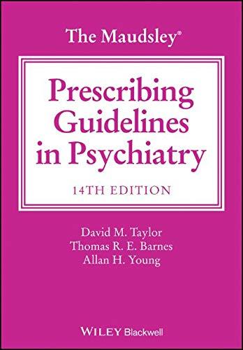 The Maudsley Prescribing Guidelines in Psychiatry (The Maudsley Prescribing Guidelines Series)