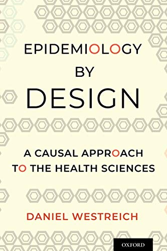 Compare Textbook Prices for Epidemiology by Design  ISBN 9780190665760 by Westreich, Daniel