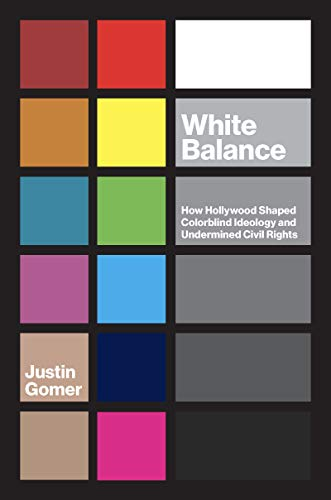 Amazon.com: White Balance: How Hollywood Shaped Colorblind ...