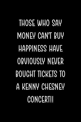 Those Who Say Money Can t Buy Happiness Have Obviously Never Bought Tickets To A Kenny Chesney product image