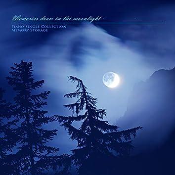 Memories drawn in the moonlight