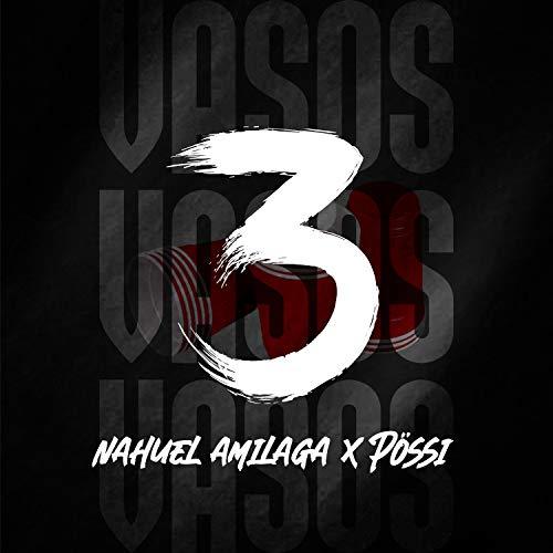 3 VASOS (feat. Dj Nahuel Amilaga)