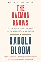 The Daemon Knows: Literary Greatness and the American Sublime 0812997824 Book Cover