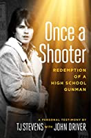 Once a Shooter: Redemption of a High School Gunman