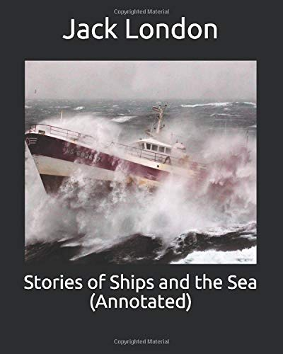 Stories of Ships and the Sea (Annotated
