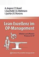 Lean-Exzellenz im OP Management: Effektive und effiziente Prozesse im OP