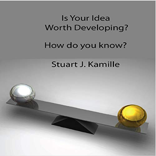 Is Your Idea Worth Developing?: How Do You Know? audiobook cover art