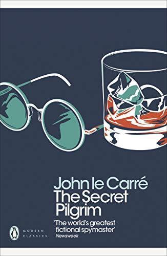 The Secret Pilgrim: John le Carré (Penguin Modern Classics)