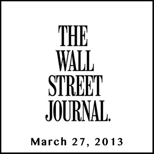 The Morning Read from The Wall Street Journal, March 27, 2013 audiobook cover art