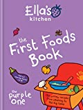 Ella's Kitchen: The First Foods Book: The Purple One