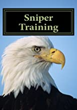Sniper Training: OFFICIAL Field Manual FM23-10 United States Army