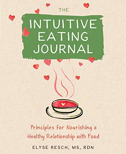 The Intuitive Eating Journal: Your Guided Journey for Nourishing a Healthy Relationship with Food (English Edition)