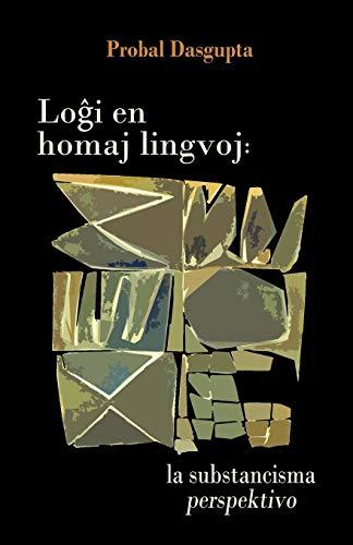 Logxi en homaj lingvoj: la substancisma perspektivo (Esperanto Edition) (Paperback)