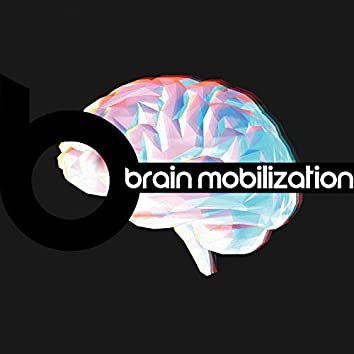 Brain Mobilization for Good Results