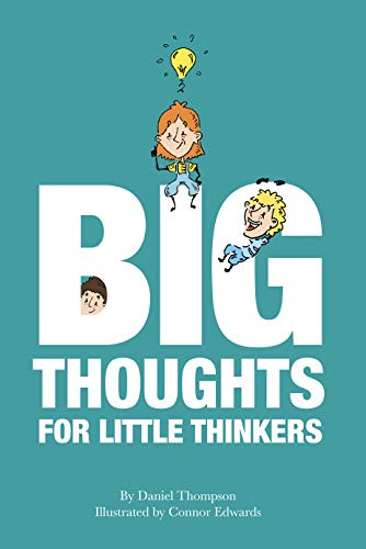 Big Thoughts For Little Thinkers (English Edition