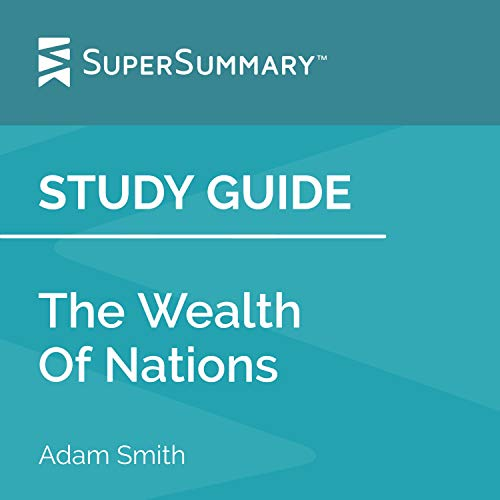 Study Guide: The Wealth of Nations by Adam Smith (SuperSummary) cover art