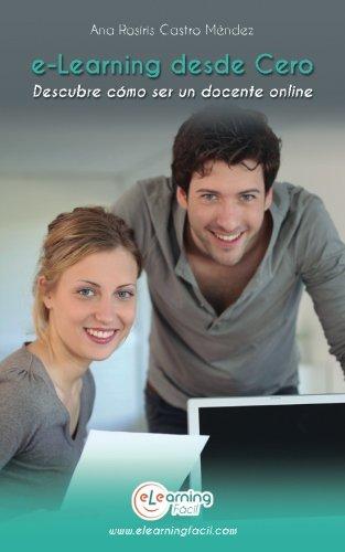 E Learning Desde Cero Descubre Como Ser Un Docente Online Spanish Edition