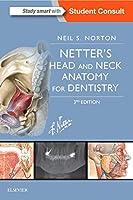 Netter's Head and Neck Anatomy for Dentistry (Netter Basic Science)