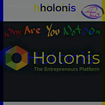 Why Are You Not on Holonis