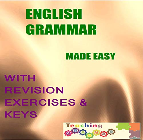 English Grammar Made Simple: with revision , Exercises , Keys (English Edition)