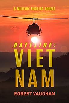 Dateline: Viet Nam: A Military Thriller Double by [Robert Vaughan]