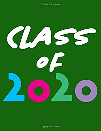 Class of 2020: 8.5 x 11 Notebook, 120 lined pages, wide ruled, Version 13 Green