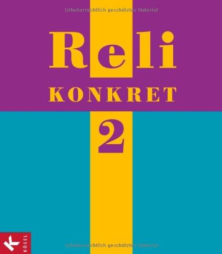 Reli konkret 2 (7./8. Jg.): Unterrichtswerk für katholische Religionslehre an HS und RS in BW