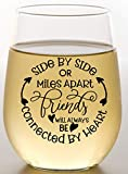 Best Friend Wine Glass With Friendship Saying 'Side By Side Or Miles Apart' Best Friend For Women, Sister, Mom, Grandma, Nana, Her