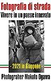 Street Photography - 2021 Vivere in un paese innevato in Giappone: Fotolibro Makoto Ogawa