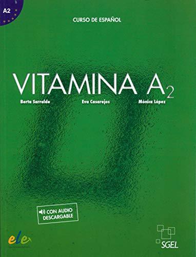 Vitamina A2 libro del alumno + licencia digital: Libro del alumno + audio descargable (A2)