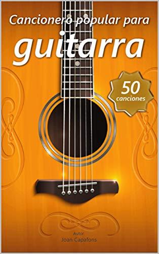 Guitarra para principiantes: 50 partituras populares para guitarra (CANCIONEROS INFANTILES POPULARES ESPAÑOLES nº 2)