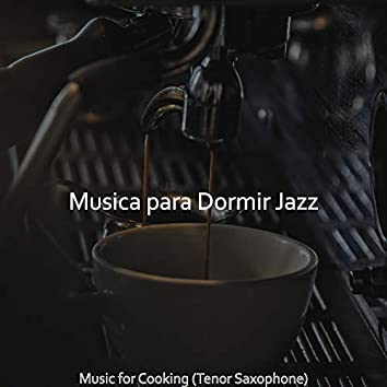 Music for Cooking (Tenor Saxophone)