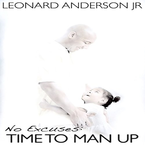 No Excuses: Time To Man Up audiobook cover art
