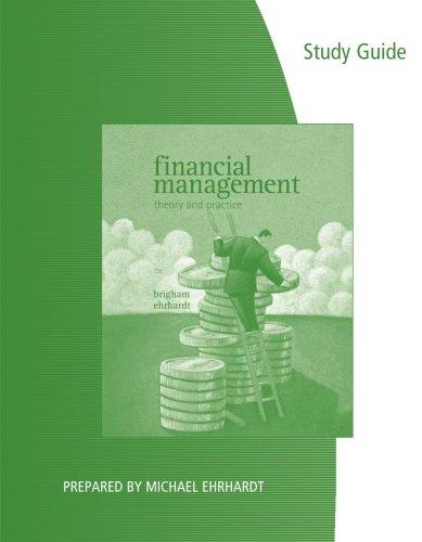 Study Guide for Brigham/Ehrhardt's Financial Management:...