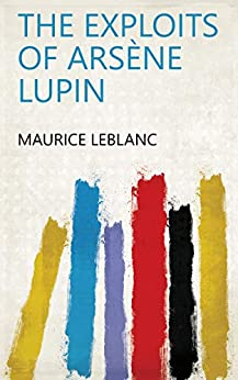 The exploits of Arsène Lupin by [Maurice Leblanc]