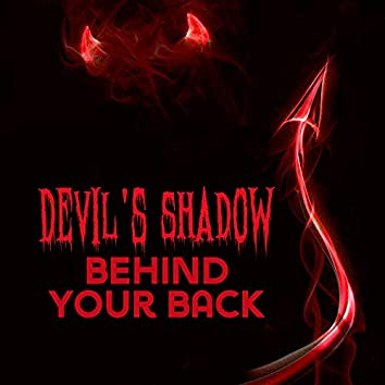 Devil's Shadow behind Your Back