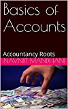 Basics of Accounts : Accountancy Roots (English Edition)