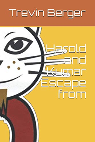 Harold and Kumar Escape from: Harold and Kumar Escape from