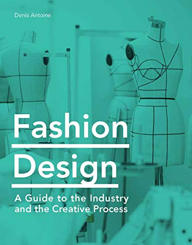 Fashion Design: A Guide to the Industry and the Creative Process (English Edition)