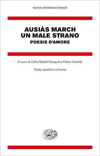 Un male strano: Poesie d'amore (Nuova Universale Einaudi) (Italian Edition)