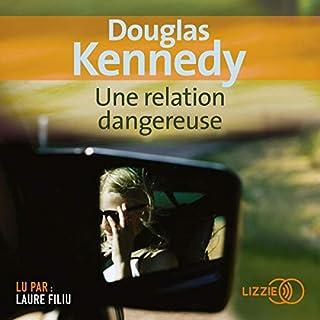 Une relation dangereuse                   De :                                                                                                                                 Douglas Kennedy                               Lu par :                                                                                                                                 Laure Filiu                      Durée : 15 h et 4 min     17 notations     Global 4,1