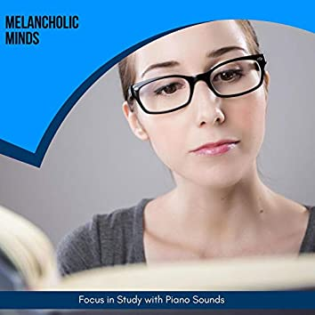 Melancholic Minds - Focus In Study With Piano Sounds