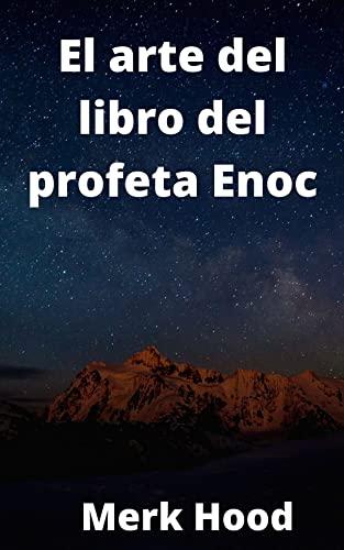 El arte del libro del profeta Enoc